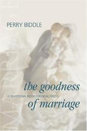 Cover of: The goodness of marriage | Perry H. Biddle