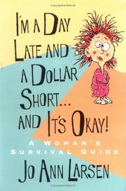 Cover of: I'm a day late and a dollar short-- and it's okay!