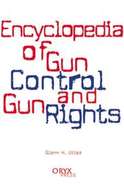 Cover of: Encyclopedia of gun control and gun rights