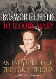 Cover of: Bosworth Field to Bloody Mary