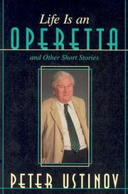 Cover of: Life is an operetta and other short stories | Ustinov, Peter.