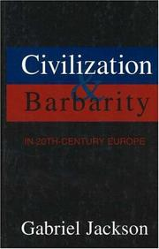 Cover of: Civilization and Barbarity in 20th Century Europe