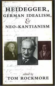 Cover of: Heidegger, German Idealism, and Neo-Kantianism