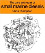 Cover of: The Care & Repair of Small Marine Diesels | Chris Thompson