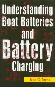 Cover of: Understanding Boat Batteries and Battery Charging (Understanding) | John C. Payne