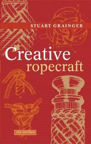 Creative Ropecraft by Stuart E. Grainger