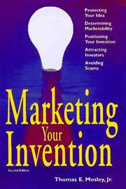 Cover of: Marketing your invention | Thomas E. Mosley