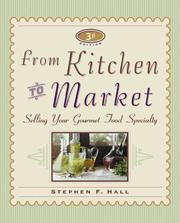 Cover of: From Kitchen to Market (From Kitchen to Market: Selling Your Gourmet Food Specialty)