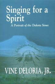 Cover of: Singing For A Spirit: A Portrait of the Dakota Sioux