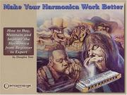Cover of: Make Your Harmonica Work Better