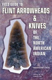 Cover of: Field guide to flint arrowheads & knives of the North American Indian