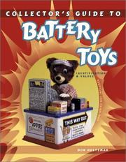 Cover of: Collector's Guide to Battery Toys: --Batteries Not Included