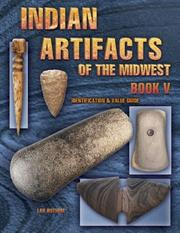 Indian Artifacts of the Midwest by Lar Hothem