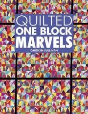 Cover of: Quilted one block marvels
