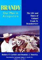 Cover of: Brandy, our man in Acapulco: the life and times of Colonel Frank M. Brandstetter