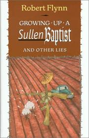 Cover of: Growing up a sullen Baptist and other lies