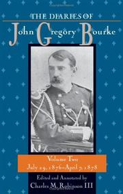 Cover of: The diaries of John Gregory Bourke / edited and annotated by Charles M. Robinson III