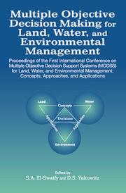 Multiple Objective Decision Making for Land, Water, and Environmental Management