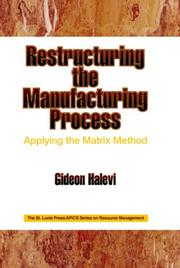 Cover of: Restructuring the Manufacturing Process Applying the Matrix Method (St. Lucie Press/Apics Series on Resource Management)