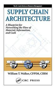 Cover of: Supply Chain Architecture | CFPIM, CIRM, William T. Walker