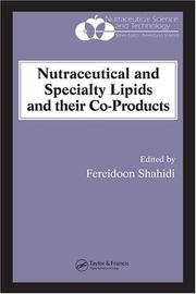 Nutraceutical and Specialty Lipids and their Co-Products (Nutraceutical Science and Technology) by Fereidoon Shahidi