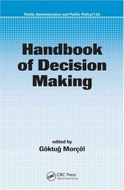 Cover of: Handbook of Decision Making (Public Administration and Public Policy) | Goktug Morcol