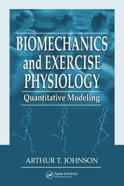 Cover of: Biomechanics and Exercise Physiology | Arthur T. Johnson