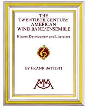 Cover of: The twentieth century American wind band/ensemble