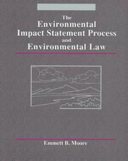 Cover of: The environmental impact statement process and environmental law