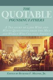 Cover of: The Quotable Founding Fathers | Jr., Buckner F. Melton