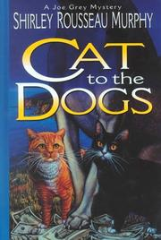 Cover of: Cat to the dogs: A Joe Grey Mystery