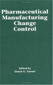 Pharmaceutical manufacturing change control