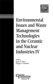 Cover of: Environmental Issues and Waste Management Technologies in the Ceramic and Nuclear Industries (Ceramic Transactions) |
