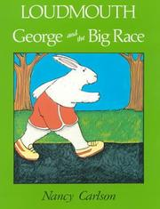 Cover of: Loudmouth George and the Big Race (Nancy Carlson's Neighborhood)