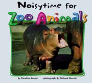 Cover of: Noisytime for zoo animals | Caroline Arnold