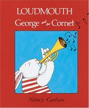Cover of: Loudmouth George and the cornet