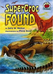 Cover of: Supercroc Found (On My Own Science)