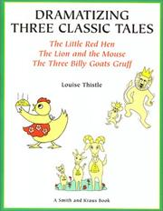 Cover of: Dramatizing three classic tales : say and act stories