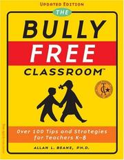 Cover of: The Bully Free Classroom | Allan L., Ph.D. Beane