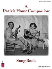 Cover of: A Prairie Home Companion Song Book:  Piano, Vocal, Guitar