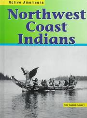 Cover of: Northwest Coast Indians (Ansary, Mir Tamim. Native Americans.) |