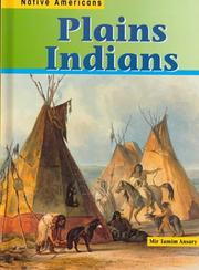 Cover of: Plains Indians (Ansary, Mir Tamim. Native Americans.) | Mir Tamim Ansary