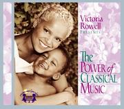 Cover of: Victoria Rowell Presents the Power of Classical Music |