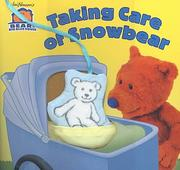 Cover of: Taking Care of Snowbear (Bear In The Big Blue House)