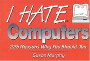 Cover of: I hate computers | Susan Murphy