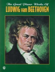 Cover of: The Great Piano Works of Ludwig van Beethoven