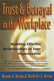 Trust and Betrayal in the Workplace by Dennis S. Reina, Michelle L. Reina