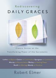 Cover of: Rediscovering Daily Graces: Classic Voices on the Transforming Power of the Sacraments