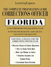 Cover of: The Complete Preparation Guide Corrections Officer Florida (Learning Express Law Enforcement Series Florida) | LearningExpress Editors