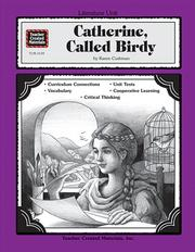 Cover of: A Guide for Using Catherine, Called Birdy in the Classroom (Literature Unit Series) | LYNDA WILSON